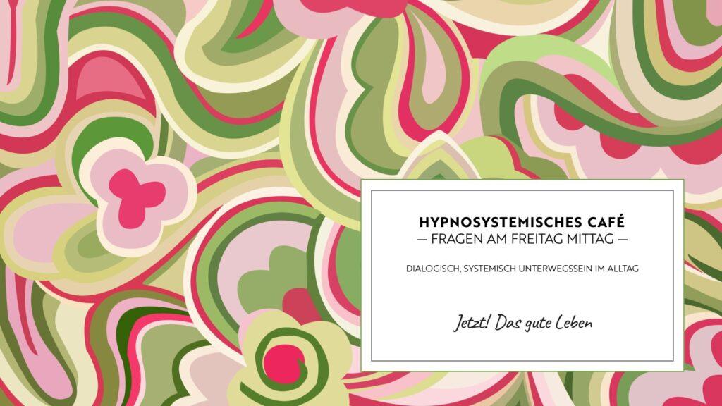 Titelbild für das Hypnosystemische Café